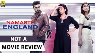 Download Namaste England | Not A Movie Review | Parineeti Chopra | Arjun Kapoor | Sucharita Tyagi Video