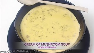 Download CREAM OF MUSHROOM SOUP - کریمی مشروم سوپ - क्रीमी मशरुम सूप *COOK WITH FAIZA* Video