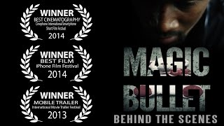 Download The Making Of: Magic Bullet (BEST FILM iPhone Film Festival 2014) Video