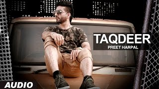 Download Preet Harpal: Taqdeer (Audio Song) | Case | Latest Punjabi Songs 2016 | T-Series Apna Punjab Video