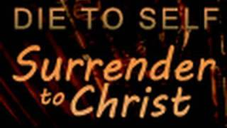 Download Die to Self, Surrender to Christ - Paul Washer Video