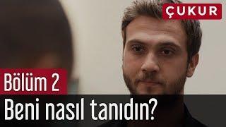 Download Çukur 2. Bölüm - Beni Nasıl Tanıdın? Video