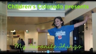 Download ″My Favorite Things″ About Children's Hospital Colorado Video