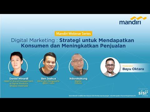 "Mandiri Webinar Series ""Digital Marketing : Strategi Mendapatkan Konsumen dan Meningkatkan Penjualan"