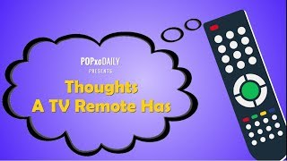 Download Thoughts A TV Remote Has - POPxo Video
