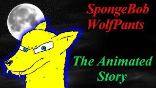 Download SpongeBob WolfPants - The Animated Story Video
