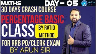 Download IBPS RRB | Day - 5 | Percentage Basic Class | By Ratio Method | Maths | Arun Sir Video