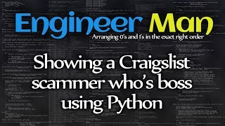 Download Showing a Craigslist scammer who's boss using Python Video