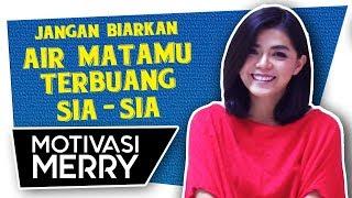Download JANGAN BIARKAN AIR MATAMU TERBUANG SIA-SIA | Motivasi Merry | Merry Riana Video
