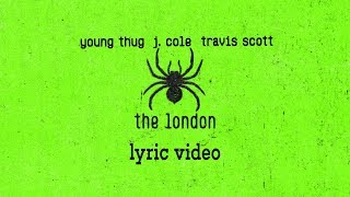 Download Young Thug, J.Cole, Travis Scott ″The London″ (Lyrics) Video