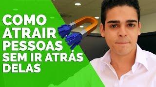 Download COMO ATRAIR PESSOAS NO MULTINÍVEL SEM IR A PROCURA DELAS Video