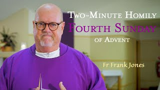Download Fourth Sunday of Advent - Two-Minute Homily: Fr Frank Jones Video