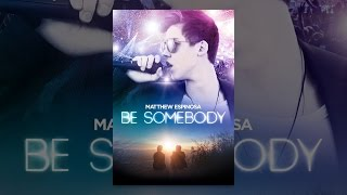 Download Be Somebody Video