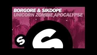 Download BORGORE & SIKDOPE - Unicorn Zombie Apocalypse (Original Mix) Video