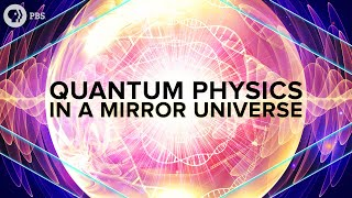 Download Quantum Physics in a Mirror Universe | Space Time Video