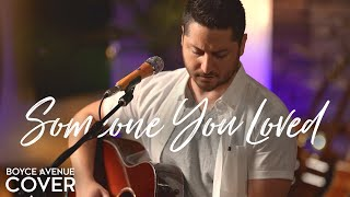 Download Someone You Loved - Lewis Capaldi (Boyce Avenue acoustic cover) on Spotify & Apple Video