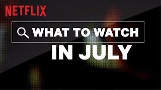 Download New on Netflix US | July | Netflix Video