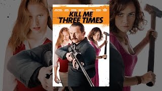 Download Kill Me Three Times Video