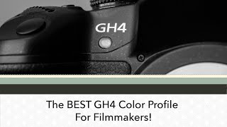 Download The BEST GH4 Color Profile For Filmmakers! Video