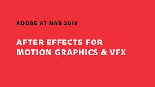 Download After Effects for Motion Graphics & VFX (NAB Show 2018) | Adobe Creative Cloud Video