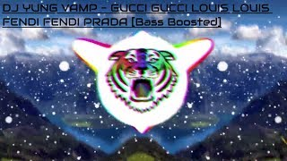 Download DJ YUNG VAMP - GUCCI GUCCI LOUIS LOUIS FENDI FENDI PRADA [Bass Boosted] Video