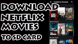 Download Netflix App - Download Movies to SD Card Video