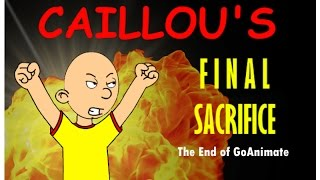 Download Caillou's Final Sacrifice: The End of GoAnimate Video