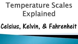 Download Temperature Scales: Kelvin, Celsius, & Fahrenheit @GettinJunkDone Video