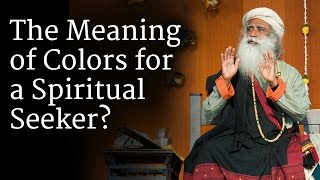 Download The Meaning of Colors for a Spiritual Seeker | Sadhguru Video