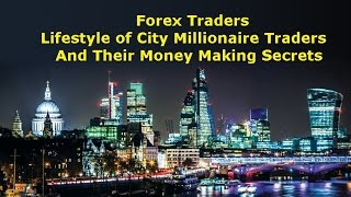 Download Forex Trader Lifestyle of Pro Forex Millionaire Traders & their Money Making Trading Secrets Video