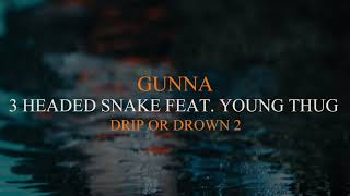 Download Gunna - 3 Headed Snake Feat. Young Thug Video
