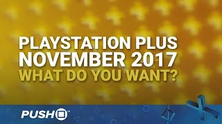 Download PlayStation Plus Free Games November 2017: What Do You Want? | PS4 | When Will PS+ Be Announced? Video
