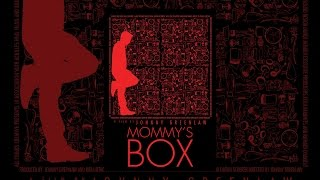 Download Mommy's Box Video