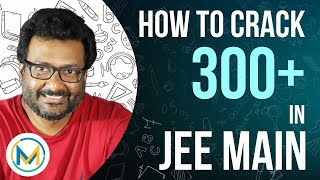 Download How to Crack 300+ in JEE Main (In a Single Attempt) Video