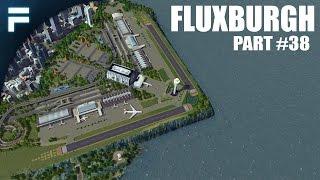 Download Cities Skylines - Fluxburgh [PART 38] ″Fluxburgh International Airport″ Video