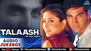 Download Talaash Audio Jukebox | Akshay Kumar, Kareena Kapoor | Video