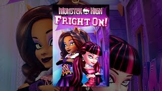 Download Monster High: Fright On! Video