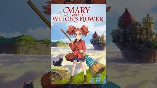 Download Mary and the Witch's Flower Video