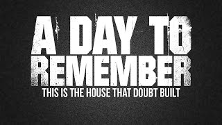 Download A Day To Remember - This Is The House That Doubt Built Video