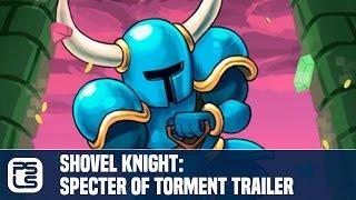 Download Shovel Knight: Specter of Torment Trailer Video