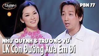 Download Như Quỳnh & Trường Vũ - LK Con Đường Xưa Em Đi & Xin Anh Giữ Trọn Tình Quê / PBN 77 Video