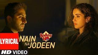 Download Lyrical : Nain Na Jodeen | Badhaai Ho | Ayushmann Khurrana| Sanya Malhotra|Rochak Kohli| Neha Kakkar Video