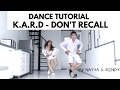 Download K.A.R.D - DON'T RECALL DANCE TUTORIAL Video