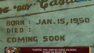 Download 24 Oras: Puntod, pag-aari ng isang lalaking buhay na buhay pa Video