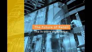 Download The Future of Retail | The in store experience Video