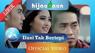Download Hijau Daun - Ilusi Tak Bertepi (Official Video Lyric) Video