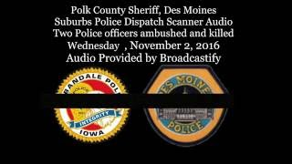 Download Full Scanner Audio Two Des Moines Police officers ambushed and killed Video