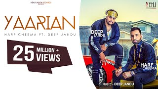 Download YAARIAN (Full Song) | Harf Cheema Ft. Deep Jandu | Latest Punjabi Songs 2017 | Vehli Janta Records Video