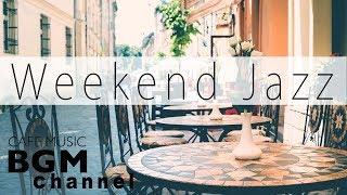 Download Weekend Jazz - Chill Hip Hop Jazz Beats - Jazz Ballads Music - Have a Nice Weekend Video