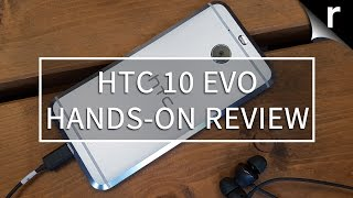 Download HTC 10 Evo Hands-on Review Video